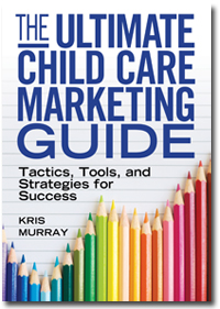 Ultimate Child Care Marketing Guide