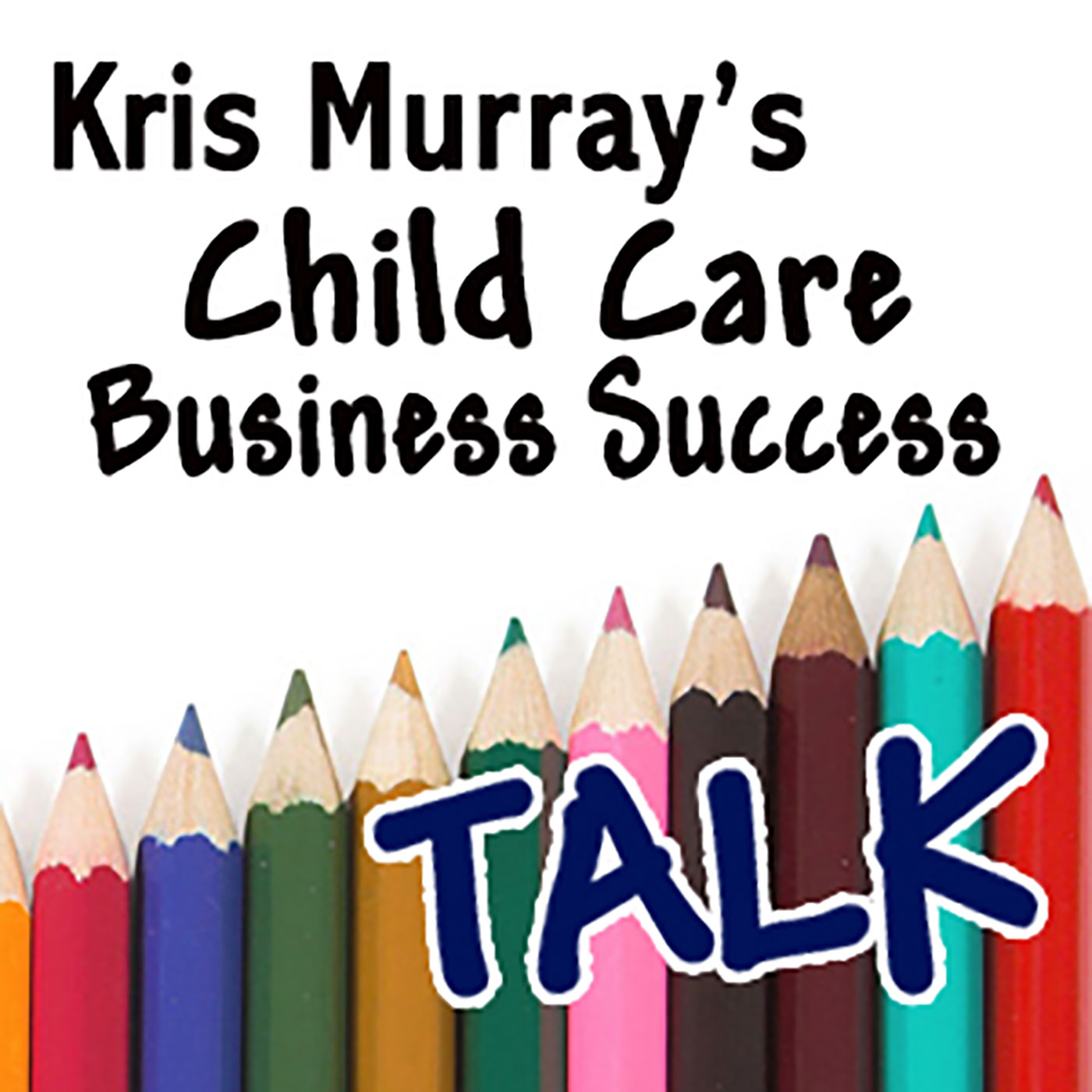 Kris Murray's Child Care Business Success Talk